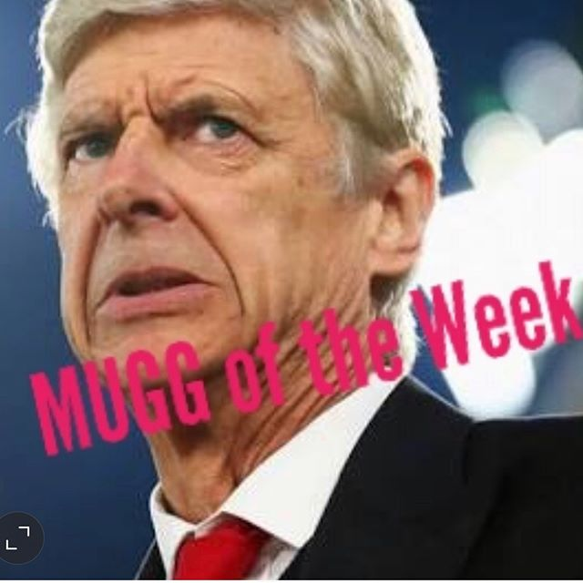 MUGG of the Week is obviously Arsene. Arsenal fans are livid.Bozza of the Week is Real Madrids Marco Asensio